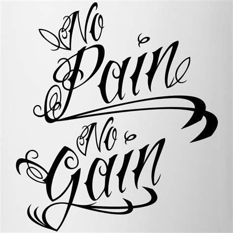 no pain no gain tattoo font mug spreadshirt