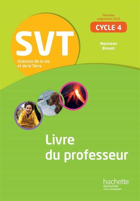 svt 5e 4e 3e livre svt cycle 4 5e 4e 3e livre du professeur 233 d 2017 sciences de la vie et de la