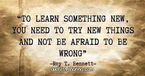 i to try and learn new things post by iraali on boldomatic quot to learn something new you need to try new things and not be afraid to be wrong quot roy t