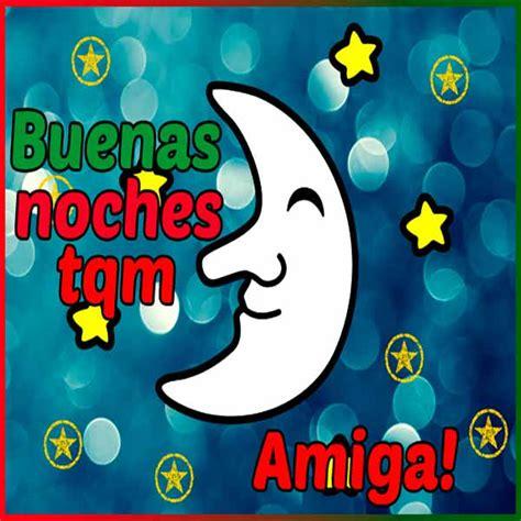 imagenes de buenas noches tqm 80 imagenes de saludos para compartir a todas horas