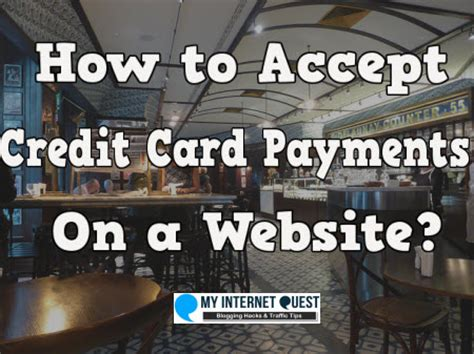 how to make a website that accepts credit cards how to accept credit card payments on a website my