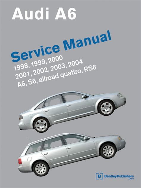 car engine manuals 1999 audi a6 auto manual audi a6 c5 service manual 1998 2004 a6 allroad quattro s6 advanced automotion