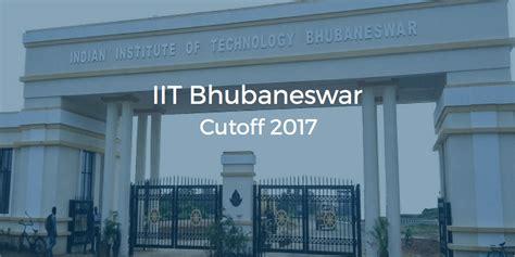 iit bhubaneswar cutoff  college pravesh