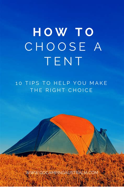 tips to help choose a tent 10 tips to help make the right