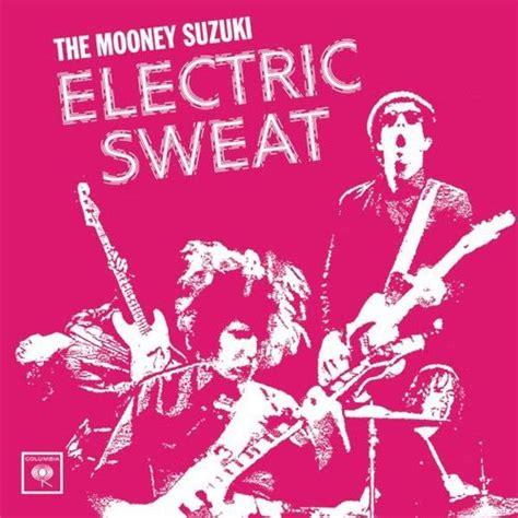 Mooney Suzuki Powerpop Overdose The Mooney Suzuki Electric Sweat 2002