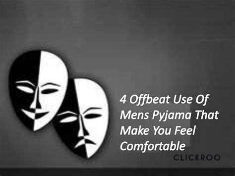 make you comfortable 4 offbeat use of mens pyjama that make you feel comfortable