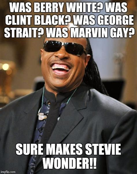 Stevie Wonder Memes - stevie wonder imgflip