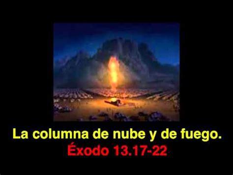 libro la columna de la 201 xodo 13 17 22 la columna de nube y de fuego youtube