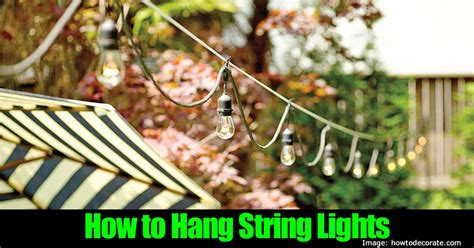 How To Install And Hang Outdoor String Lights How To String Lights In Backyard