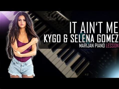 download mp3 it ain t me how to play kygo ft selena gomez it ain t me piano