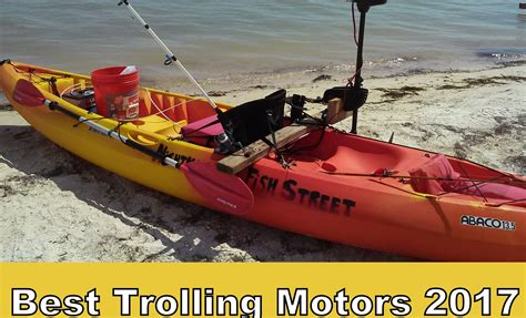 Best Troline Reviews For Your Backyard by Best Trolling Motors For Kayaks In 2017 Updated Ultimate