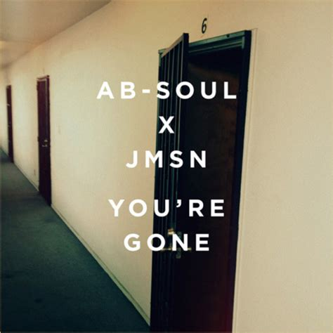 jmsn genius ab soul you re gone lyrics genius