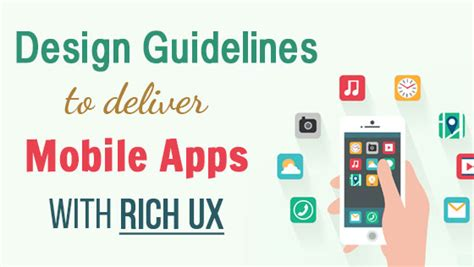 design guidelines for mobile apps design guidelines to deliver mobile apps with rich ux