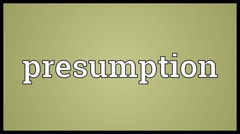 Presumed Meaning by Presumption Meaning