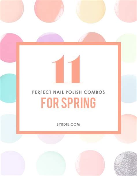 spring 2015 mani oedi combos our favorite spring nail polish pairings for your next
