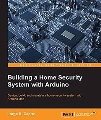 building a home security system with arduino 1 jorge r