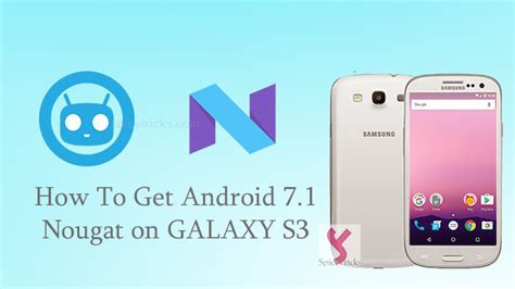 install windows 10 galaxy s3 how to install android 7 1 nougat on samsung galaxy s3 gt