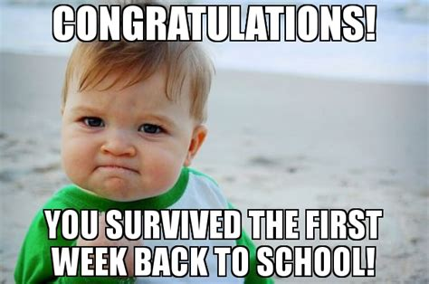 First Week Of School Meme - congratulations you survived the first week back to