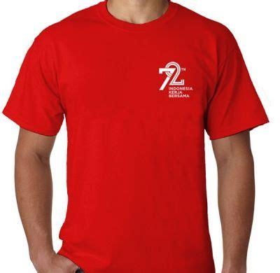 Kaos Hut Ri 72 Tshirt kaos hut ri 72 merdeka 17 agustus versi 2017 7 kaos premium
