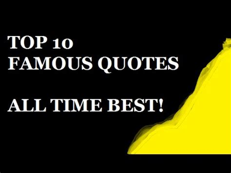 10 Of My Favorite Quotes top 10 quotes the ten all time best inspirational