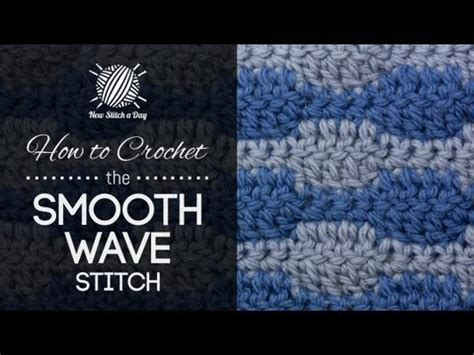 wave pattern youtube how to crochet the smooth wave stitch youtube