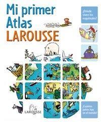 lecturas infantiles mi primer atlas larousse es hellokids com