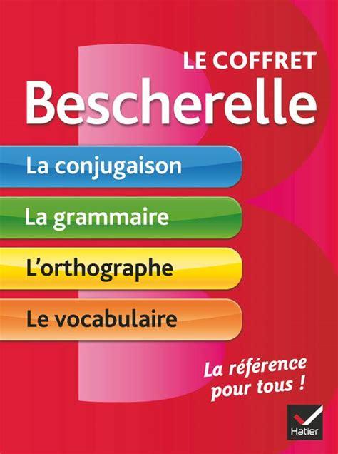 bescherelle le dictionnaire des 2218951959 livre le coffret bescherelle conjugaison grammaire orthographe vocabulaire collectif