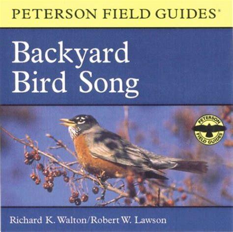the backyard birdsong guide peterson field guides backyard bird song 95 00