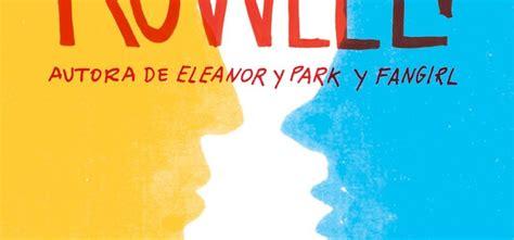 libro morire besando a simon rainbow rowell el ojo lector