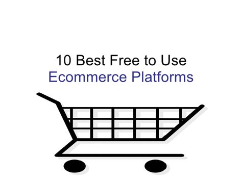 best free ecommerce 10 best free to use ecommerce platforms