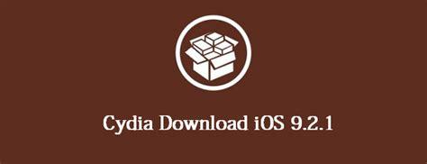 full cydia download ios 9 2 1 cydia download ios 9 2 1 latest jailbreak status