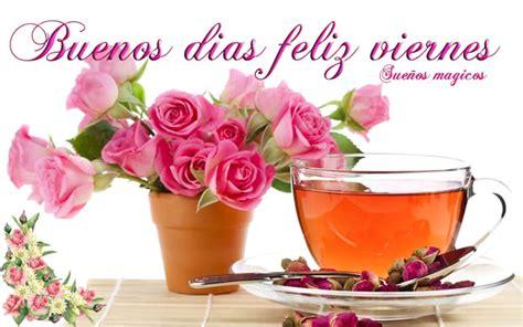 imagenes buenos dias amor feliz viernes buenos d 237 as feliz viernes tnrelaciones