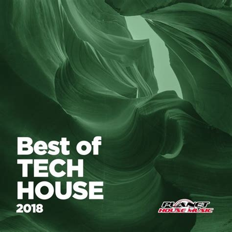 best tech house songs va best of tech house 2018 planet house