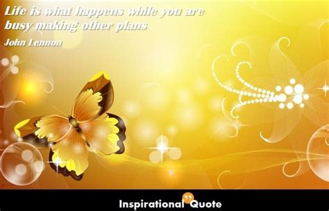 John Lennon - Life is what happens while you are busy ...