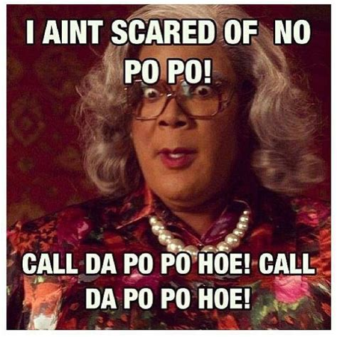 Mad Woman Meme - 36 best madea quotes funny pics images on pinterest
