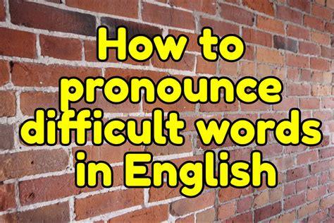 how to pronounce how to pronounce difficult words in english espresso english