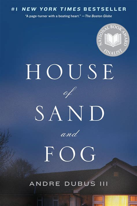 the house of sand and fog andre dubus iii books house of sand and fog