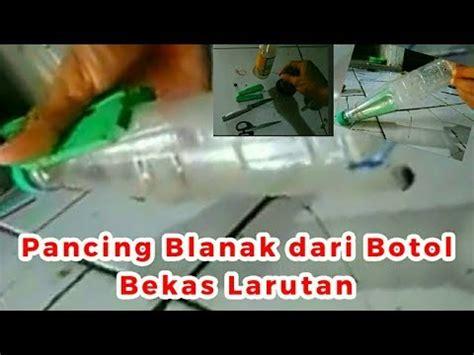 youtube membuat joran pancing cara mudah membuat pancing ikan belanak dari botol bekas