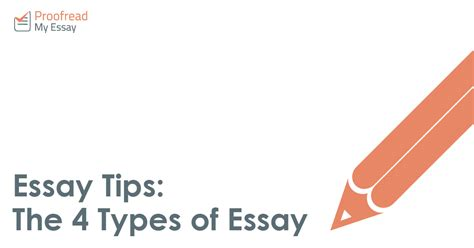 4 Types Of Essays by Essay Tips The 4 Types Of Essay Proofread My Essay