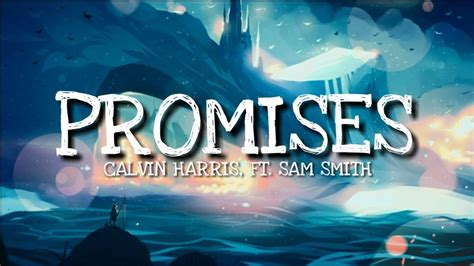 sam smith no promises lyrics calvin harris ft sam smith promises lyric lyrics