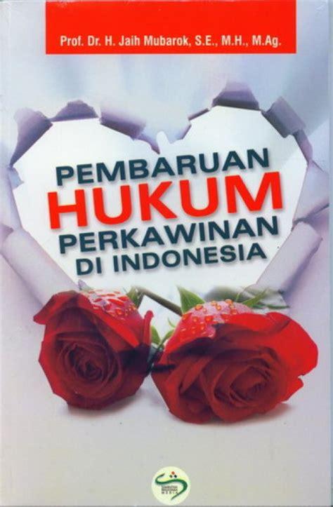 Buku Pemakzulqn Presiden Di Indonesia Hukum bukukita pembaruan hukum perkawinan di indonesia