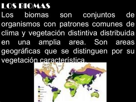 que son los biomas la bi 211 sfera los ecosistemas y tipos de biomas
