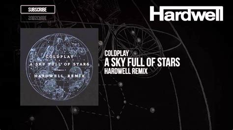 coldplay sky full of stars mp3 coldplay a sky full of stars hardwell remix youtube