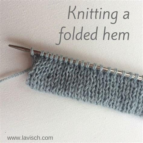 knitting tutorial website tutorial knitting a folded hem la visch designs