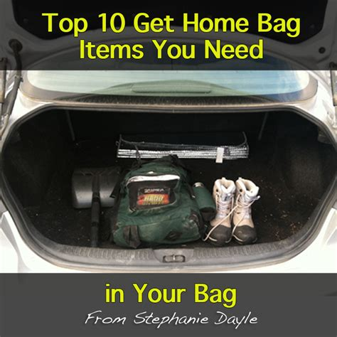 top 10 get home bag items american preppers network