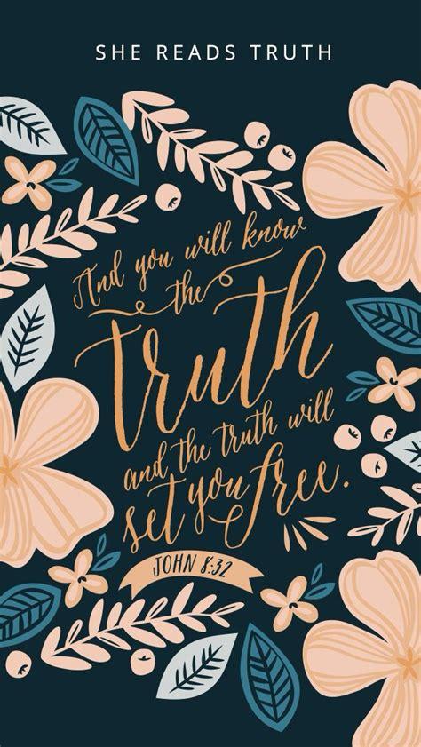 verse wallpaper pinterest john 8 32 she reads truth inspire me pinterest