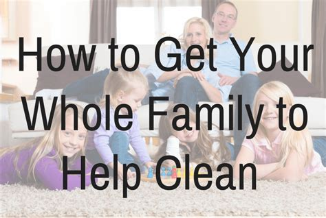 How To Get Your To With The Housework by How To Get Your Whole Family To Help Clean Southside