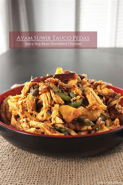 ayam suwir tauco pedas spicy soy bean shredded chicken