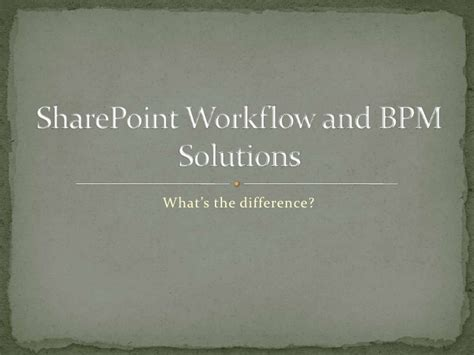 difference between workflow and process sharepoint workflow and bpm solutions what s the difference