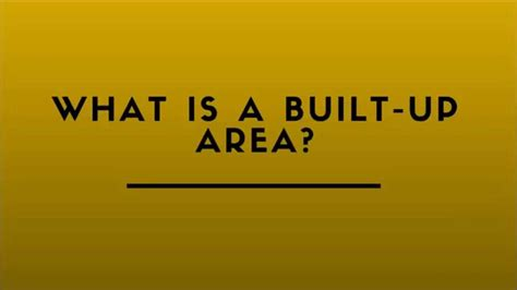 Is A by What Is A Built Up Area